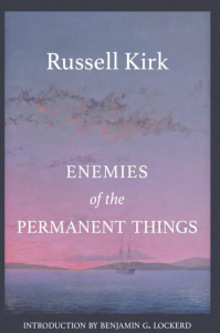 Enemies of the Permanent Things