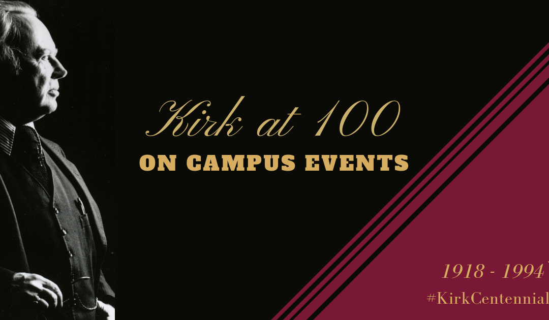 Celebrating the Centennial Anniversary of Russell Kirk's birth across Campuses