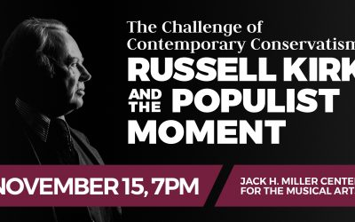 The Challenge of Contemporary Conservatism: Russell Kirk and the Populist Moment